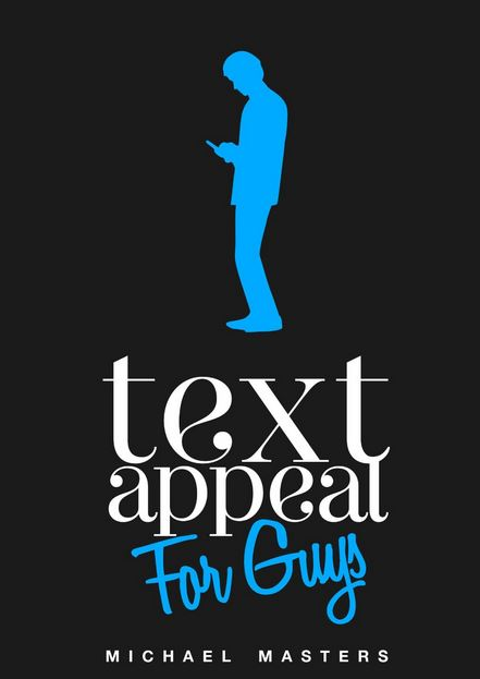 Bookworms Podcast: Text Appeal For Guys By Michael Masters