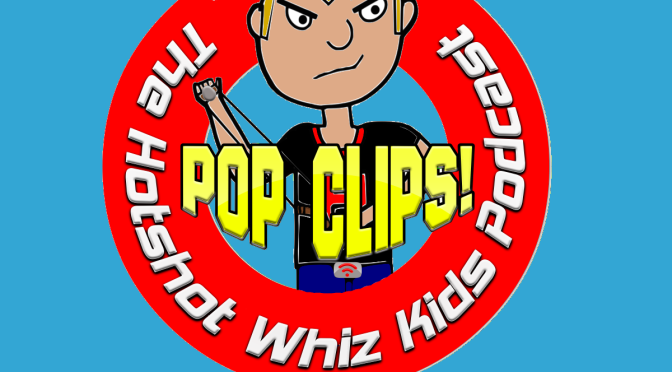 Vloggers Delusions Of Grandeur-The Hotshot Whiz kids podcast Pop Clips!