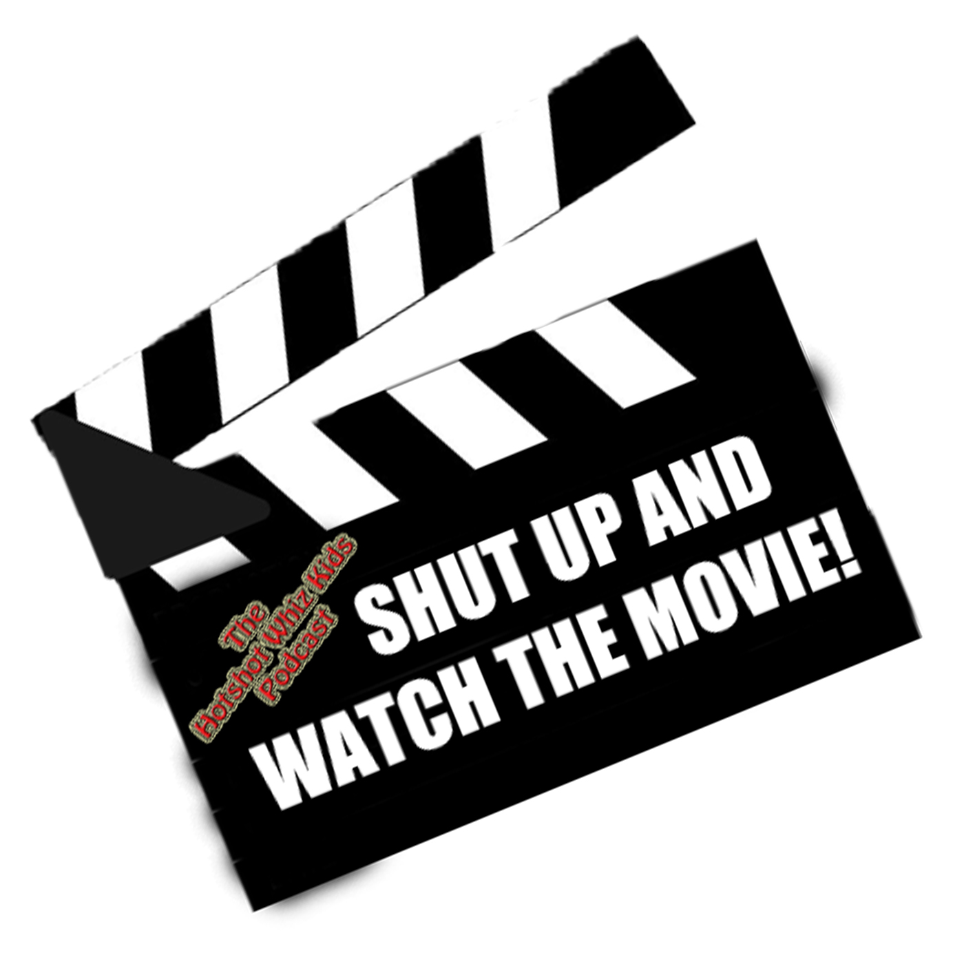 Shut Up And Watch The Movie! | Movie And TV Commentary Podcast